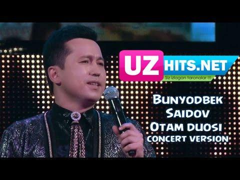Bunyodbek Saidov - Otam duosi (concert version)
