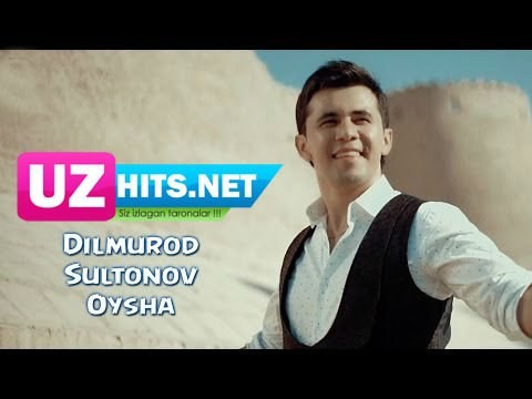 Dilmurod Sultonov - Oysha (HD Video)
