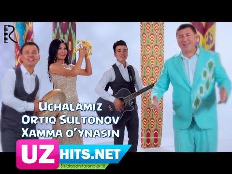 Uchalamiz guruhi va Ortiq Sultonov - Xamma o'ynasin (HD Video)