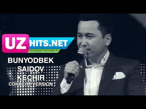 Bunyodbek Saidov - Kechir (HD Clip) (concert version)