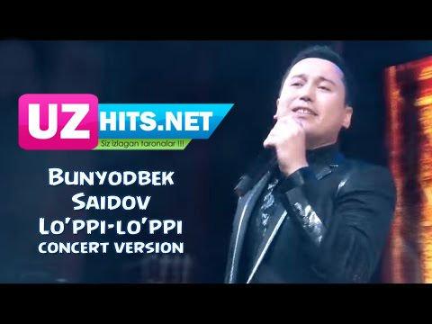 Bunyodbek Saidov - Lo'ppi-lo'ppi (HD Clip) (concert version)