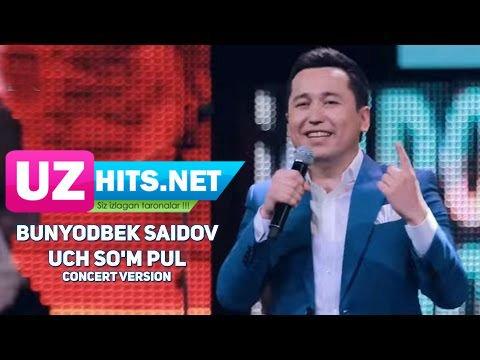 Bunyodbek Saidov - Uch so'm pul (HD Clip) (concert version)