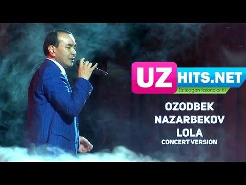 Ozodbek Nazarbekov - Lola (concert version) (HD Clip)