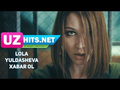 Lola Yuldasheva - Xabar ol (HD Clip)