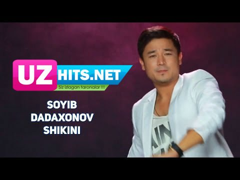 Soyib Dadaxonov - Shikini (HD Clip)