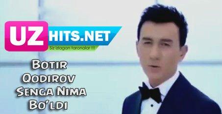 Botir Qodirov - Senga nima bo'ldi (Official HD Video)