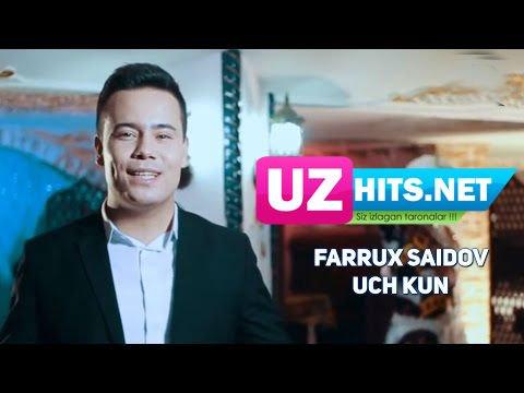 Farrux Saidov - Uch kun (Official HD Video)