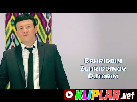 Bahriddin Zuhriddinov - Dutorim (Video klip)