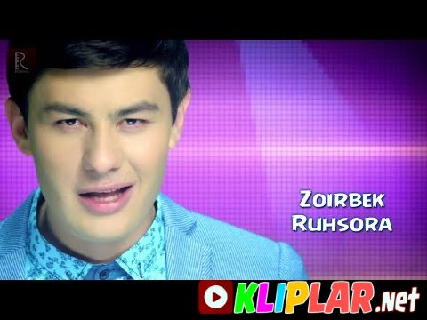Zoirbek - Ruhsora (Video klip)