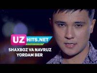Shaxboz va Navruz - Yordam ber (Klip HD) (2017)