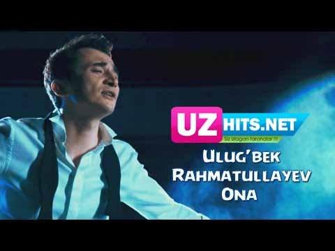 Ulug'bek rahmatullayev ona (official hd video) » скачать музыку.