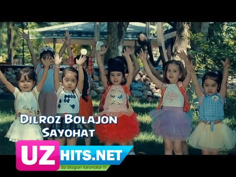 Dilroz Bolajon - Sayohat (HD Video)