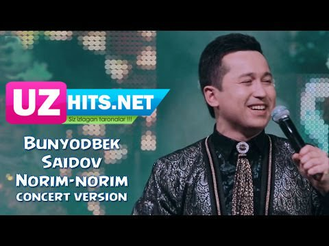 Bunyodbek Saidov - Norim-norim (HD Video)