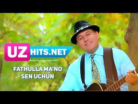 Fathulla Ma'no - Sen uchun (HD Clip)