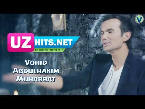 Vohid Abdulhakim - Muhabbat (HD Clip)