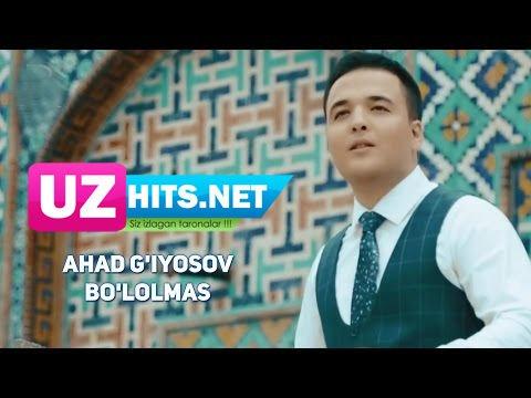 Ahad G'iyosov - Bo'lolmas (HD Clip)