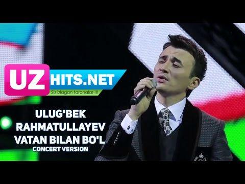 Ulug'bek Rahmatullayev - Vatan bilan bo'l (concert version) (HD Clip)