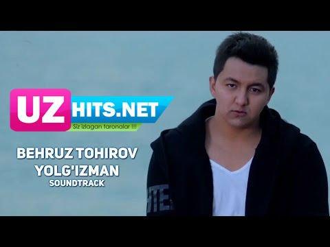 Behruz Tohirov - Yolg'izman (soundtrack) (HD Clip)