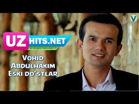 Vohid Abdulhakim - Eski do'stlar (HD Clip)
