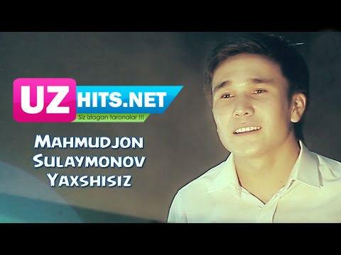 Mahmudjon Sulaymonov - Yaxshisiz (HD Clip)