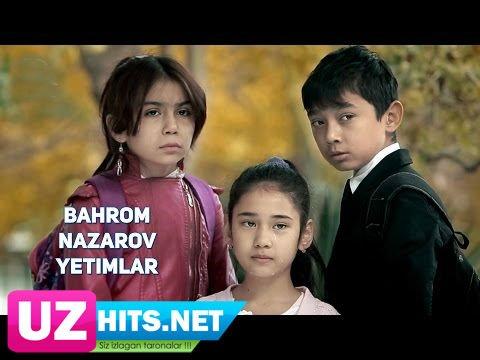 Bahrom Nazarov - Yetimlar (HD Clip)