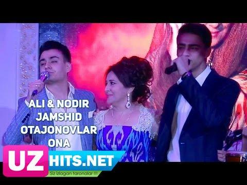 Ali ft. Nodir ft. Jamshid Otajonovlar - Ona (HD Clip)