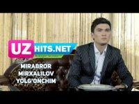 Mirabror Mirxalilov - Yolg'onchim (HD Clip)