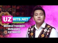 Behruz Tohirov - Bunaqasi ketmaydi (HD Clip)