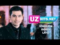 Vohidjon Isoqov - Layli (HD Clip)