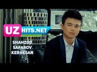 Shahzod Safarov - Keraksan (HD Clip)