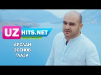 Arslan Esenov - Глаза (HD Clip) (2017)