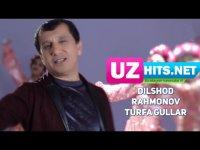 Dilshod Rahmonov - Turfa gullar (HD Clip) (2017)