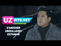 G'anisher Abdullayev - Ketaman (HD Clip) (2017)