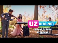 Havas guruhi - Popurri 2 (HD Clip) (2017)