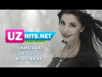 Shahzoda ft. Dr. Costi - Billionaire (HD Clip) (2017)