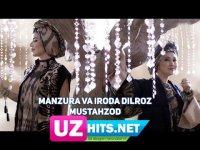 Manzura va Iroda Dilroz - Mustahzod (HD Clip) (2017)