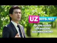 Alijon Isoqov - Sen bahorni sog'inmadingmu (HD Clip) (2017)
