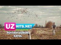 Poytaxt guruhi - Xayol (HD Clip) (2017)