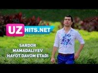 Sardor Mamadaliyev - Hayot davom etadi (HD Clip) (2017)