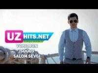 Vohidjon Isoqov - Salom sevgi (HD Clip) (2017)