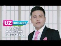 Rashid Matniyozov - Hayot go'zal (HD Clip) (2017)