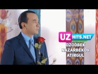 Ozodbek Nazarbekov - Atirgul (HD Clip) (2017)