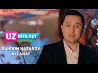 Bahrom Nazarov - Aylanay (HD Clip) (2017)