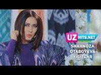 Shahnoza Otaboyeva - Yigitlar (HD Clip) (2017)