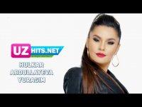 Hulkar Abdullayeva - Yuragim (HD Clip) (2017)