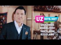 Qilichbek Madaliyev - Yigitlarni e'zozlang (HD Clip) (2017)