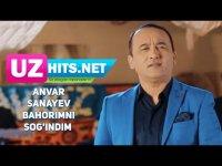 Anvar Sanayev - Bahorimni sog'indim (HD Klip) (2017)