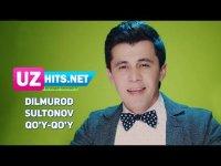 Dilmurod Sultonov - Qo'y-qo'y (HD Clip) (2017)