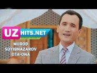Murod Soyibnazarov - Ota-ona (Klip HD) (2017)