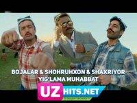 Bojalar ft. Shohruhxon va Shaxriyor - Yig'lama muhabbat (HD Clip) (2017)